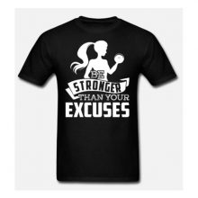 Be Stronger Than Your Excuses T Shirt