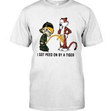 I Got Peed On By A Tiger T Shirt