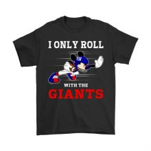 NFL Mickey Mouse I Only Roll With New York Giants Shirts