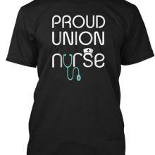 Proud Union nurse Strong Solidarity T-Shirt